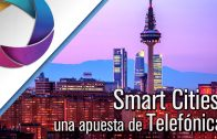 Smart Cities, una apuesta de Telefónica
