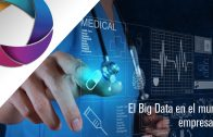 La importancia del Big Data en el mundo empresarial
