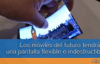 Los móviles del futuro tendrán una pantalla flexible e indestructible