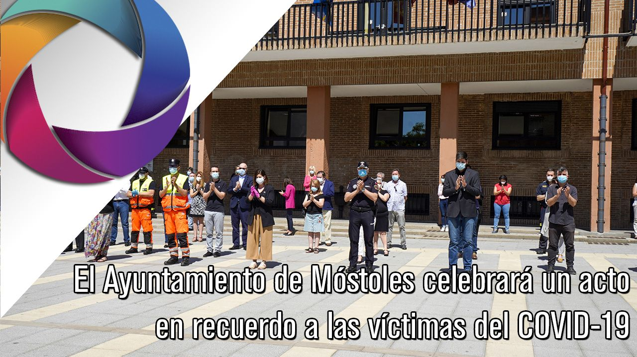 El Ayuntamiento de Móstoles celebrará un acto en recuerdo a las víctimas del COVID-19
