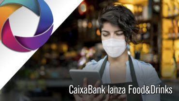 CaixaBank lanza Food&Drinks