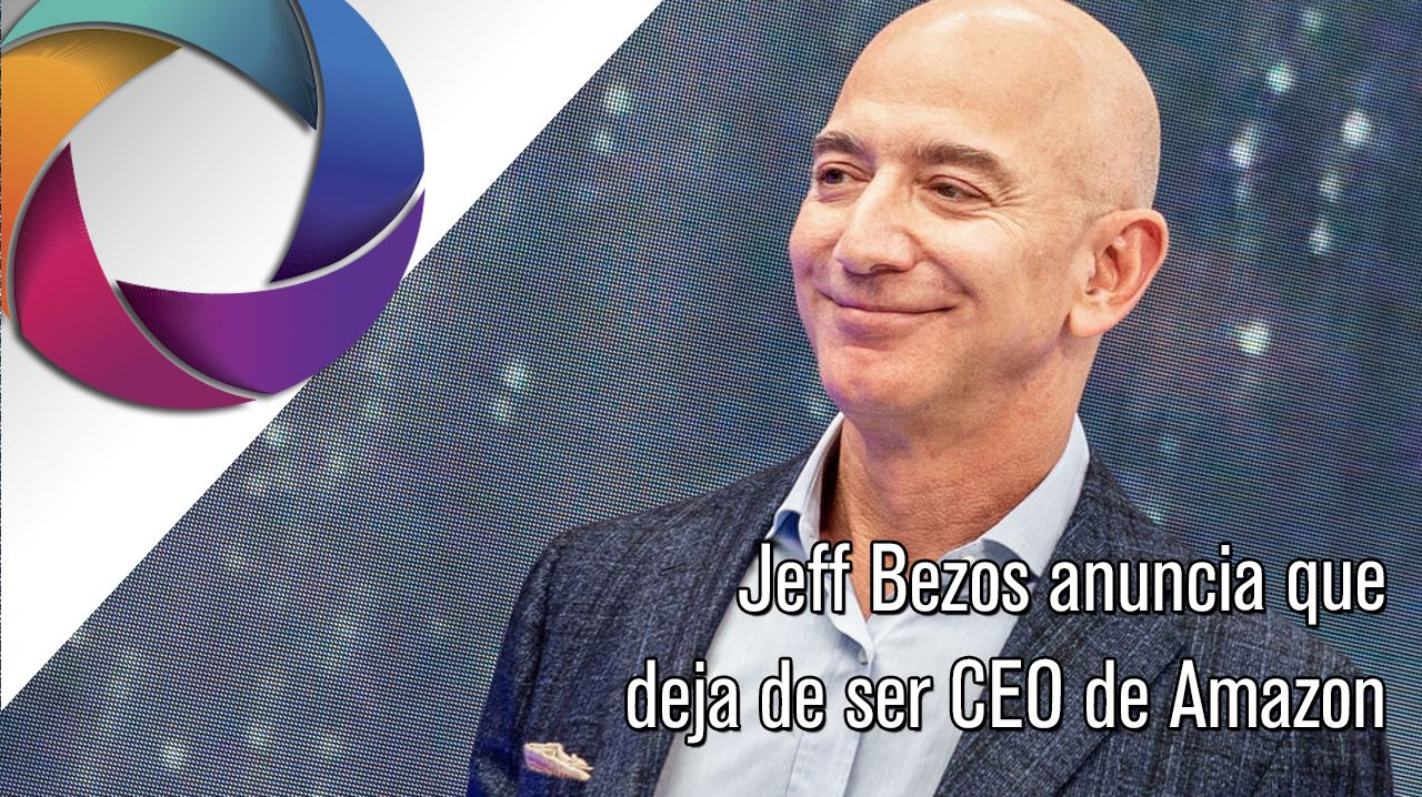 Jeff Bezos anuncia que deja de ser CEO de Amazon